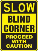 - Surface & Driving Conditions Sign: Slow - Blind Corner - Proceed With Caution