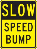- Surface & Driving Conditions Sign: Slow - Speed Bump