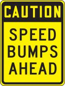 - Caution Surface & Driving Conditions Sign: Speed Bumps Ahead