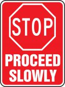 - Stop And Yield Sign: Stop - Proceed Slowly