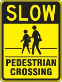 - Advisory Sign: Slow - Pedestrian Crossing