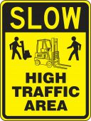 - Surface & Driving Conditions Sign: Slow - High Traffic Area