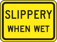 - Surface & Driving Conditions Sign: Slippery When Wet (Plaque)