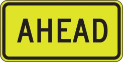 - Fluorescent Yellow-Green Sign: Ahead