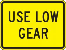 - Surface & Driving Conditions Sign: Use Low Gear