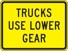 - Surface & Driving Conditions Sign: Trucks Use Lower Gear