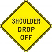 - Surface & Driving Conditions Sign: Shoulder Drop Off