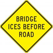 - Surface & Driving Conditions Sign: Bridge Ices Before Road