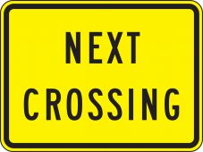 - Rail Sign: Next Crossing