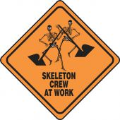 - Halloween Signs: Skeleton Crew At Work