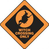 - Halloween Signs: Witch Crossing Only
