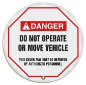 - ANSI Danger Steering Wheel Message Cover: Do Not Operate Or Move Vehicle