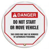 - ANSI Danger Steering Wheel Message Cover: Do Not Start Or Move Vehicle