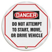 - OSHA Danger Steering Wheel Message Cover: Do Not Attempt To Start, Move, Or Drive Vehicle