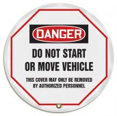 - OSHA Danger Steering Wheel Message Cover: Do Not Start Or Move Vehicle