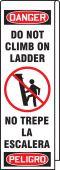 - Bilingual Ladder Shield™ OSHA Danger Wrap: Do Not Climb on Ladder