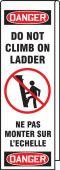 - Ladder Shield™ OSHA Danger Wrap: Do Not Climb On Ladder
