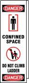 - Ladder Shield™ OSHA Danger Wrap: Confined Space Do Not Climb Ladder