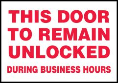 - Safety Label: This Door To Remain Unlocked During Business Hours
