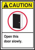 - ANSI Caution Safety Label: Open This Door Slowly