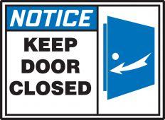 - OSHA Notice Safety Label: Keep Door Closed