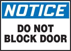 - OSHA Notice Safety Label: Do Not Block Door