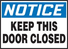 - OSHA Notice Safety Label: Keep This Door Closed