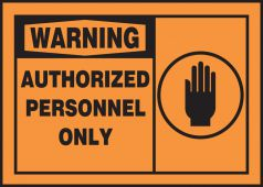 - Admittance & Exit Warning Safety Labels: Authorized Personnel Only
