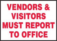 - Safety Label: Vendors And Visitors Must Report To Office
