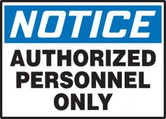 - OSHA Notice Safety Label: Authorized Personnel Only