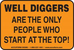 - Funny Labels: Well Diggers Are The Only People Who Start At The Top