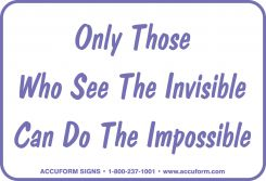 - Funny Labels: Only Those Who See The Invisible Can Do The Impossible