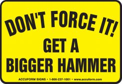 - Funny Labels: Don't Force It, Get A Bigger Hammer