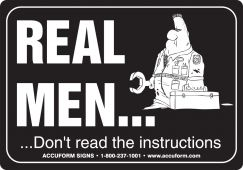 - Funny Labels: Real Men Don't Read The Instructions