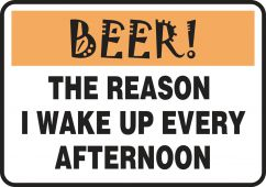 - Funny Labels: Beer, The Reason I Wake Up Every Afternoon
