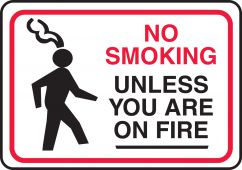 - Funny Labels: No Smoking Unless You Are On Fire