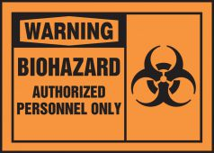 - OSHA Warning Safety Label: Biohazard - Authorized Personnel Only