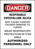 - OSHA Danger Safety Labels: Respirable Crystalline Silica - May Cause Cancer - Causes Damage To Lungs