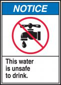 - ANSI Notice Safety Label: This Water Is Unsafe To Drink.