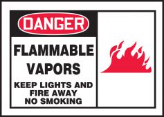 - OSHA Danger Safety Label: Flammable Vapors - Keep Lights And Fire Away - No Smoking