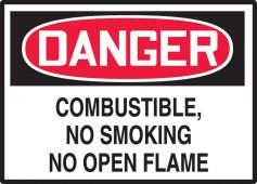 - OSHA Danger Safety Label: Combustible, No Smoking No Open Flame