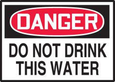 - OSHA Danger Safety Label: Do Not Drink This Water