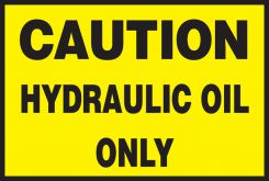 - Safety Label: Caution - Hydraulic Oil Only