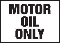 - Safety Label: Motor Oil Only