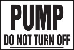 - Safety Label: Pump - Do Not Turn Off