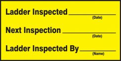 - Safety Label: Ladder Inspected, Next Inspection, Ladder Inspected By