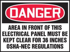 - OSHA Danger Safety Label: Area In Front Of This Electrical Panel Must Be Kept Clear For 36 Inches - OSHA-NEC Regulations