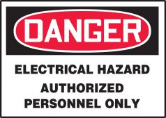- OSHA Danger Safety Label: Electrical Hazard - Authorized Personnel Only