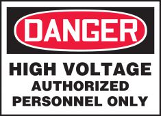- OSHA Danger Safety Label: High Voltage - Authorized Personnel Only