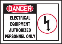 - OSHA Danger Safety Label: Electrical Equipment - Authorized Personnel Only